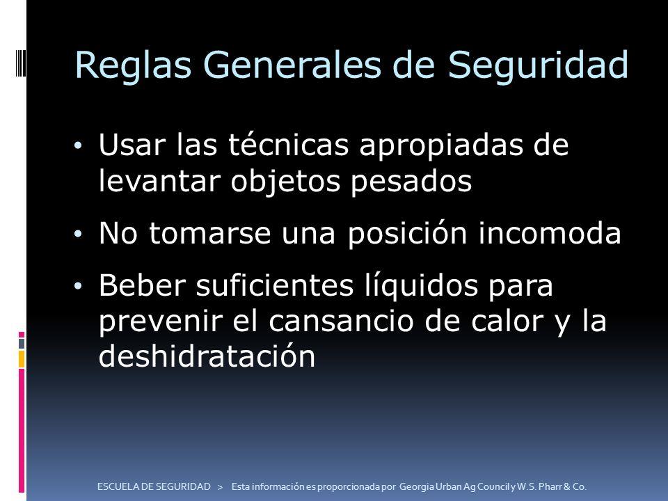 ESCUELA DE SEGURIDAD > Esta información es proporcionada por Georgia Urban Ag Council y W.S. Pharr & Co. Reglas Generales de Seguridad Usar las técnic
