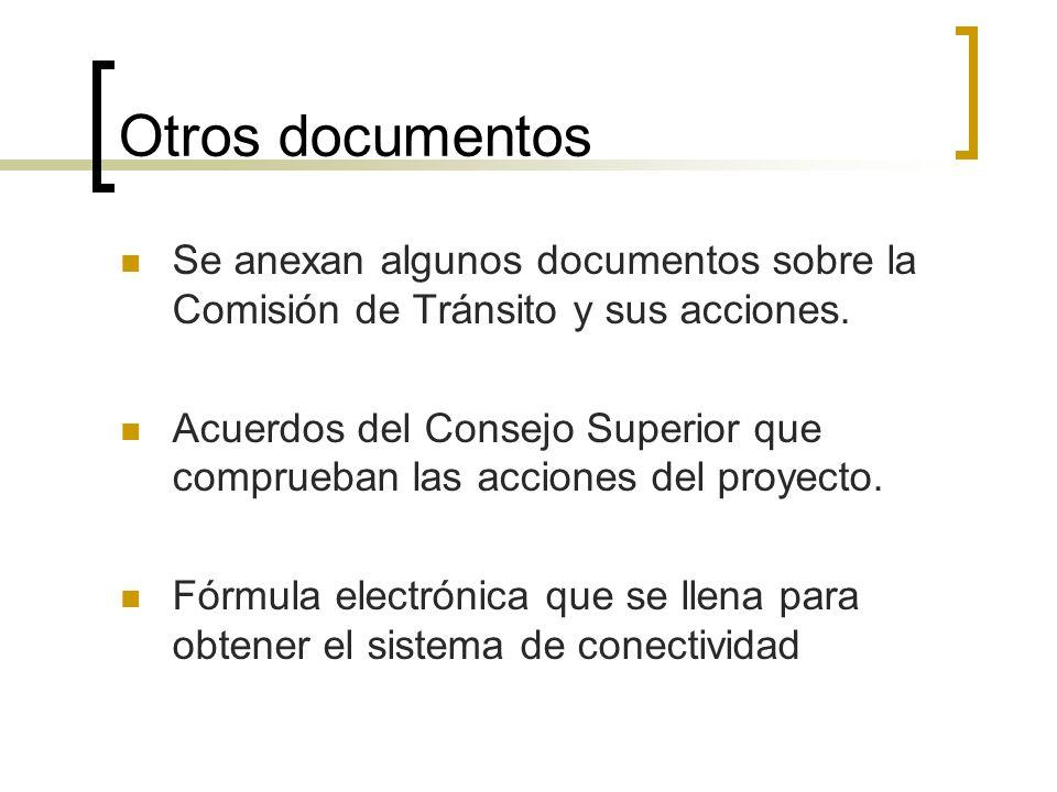 Otros documentos Se anexan algunos documentos sobre la Comisión de Tránsito y sus acciones.