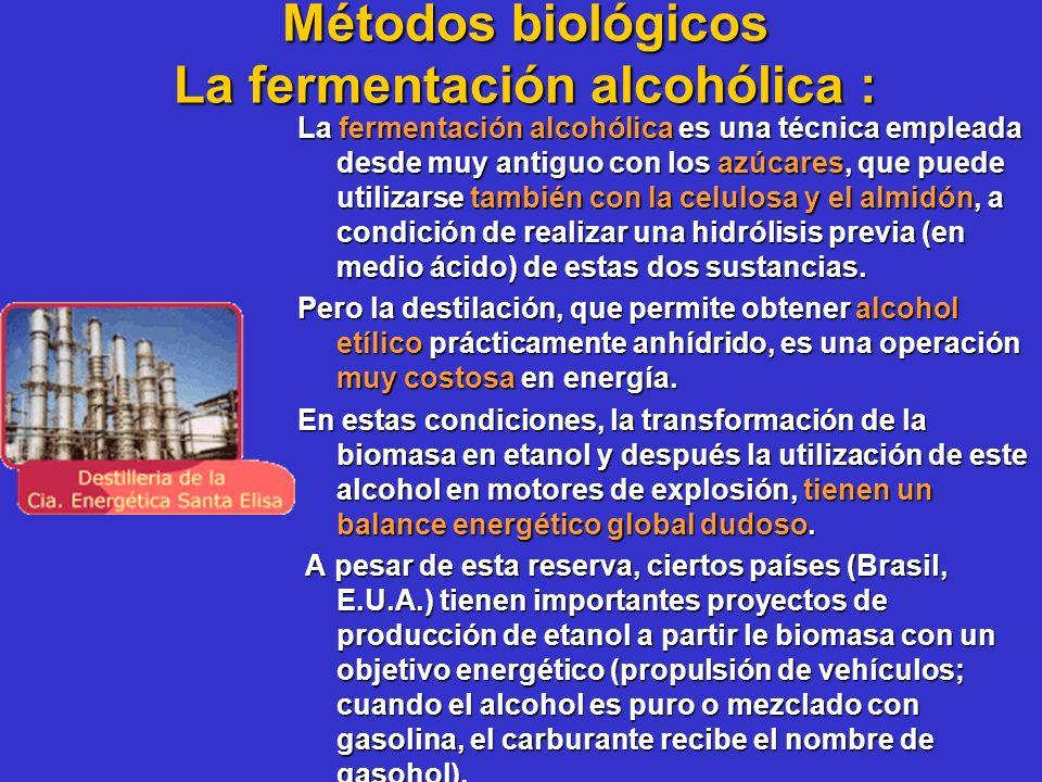 Métodos biológicos La fermentación alcohólica : La fermentación alcohólica es una técnica empleada desde muy antiguo con los azúcares, que puede utili