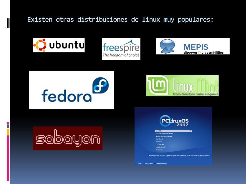 Existen otras distribuciones de linux muy populares: