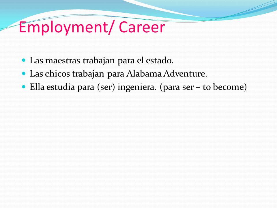Employment/ Career Las maestras trabajan para el estado.