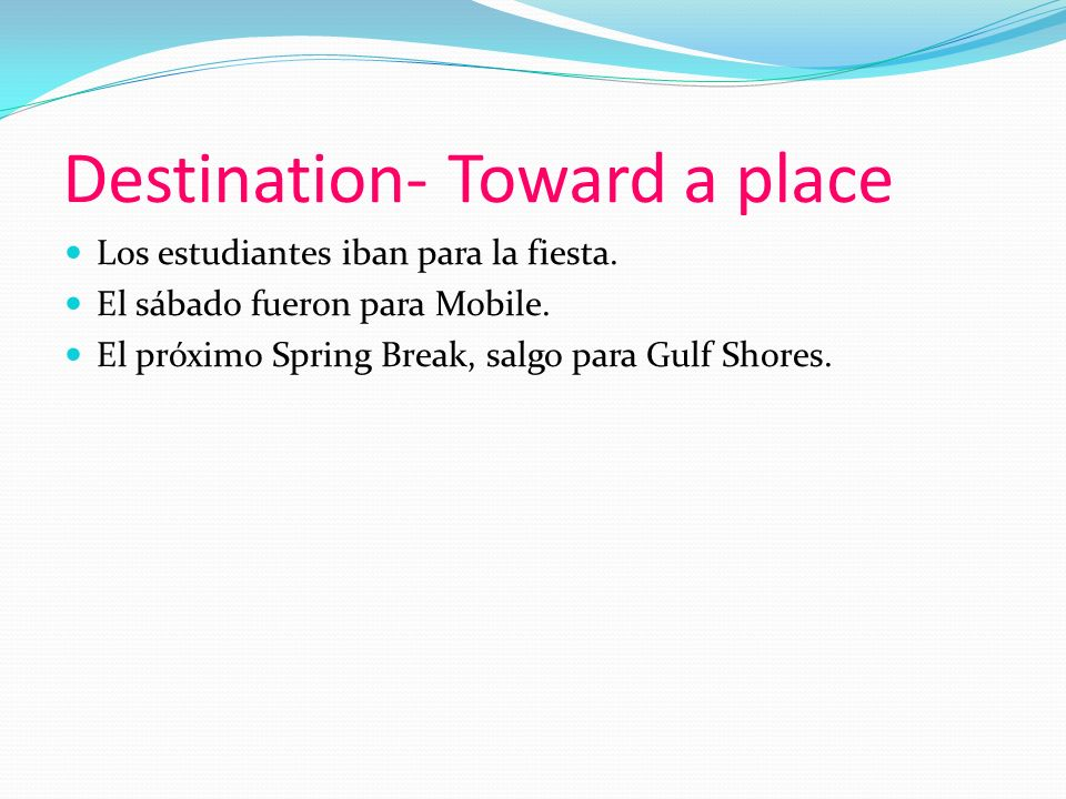 Destination- Toward a place Los estudiantes iban para la fiesta.