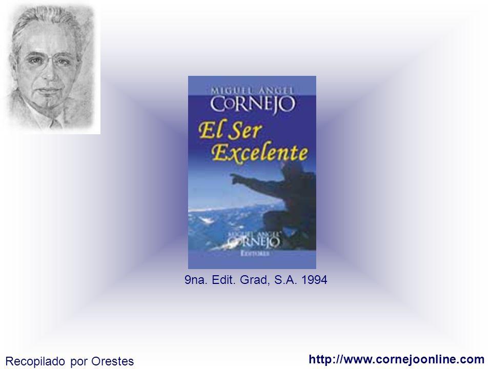 http://www.cornejoonline.com 9na. Edit. Grad, S.A. 1994 Recopilado por Orestes