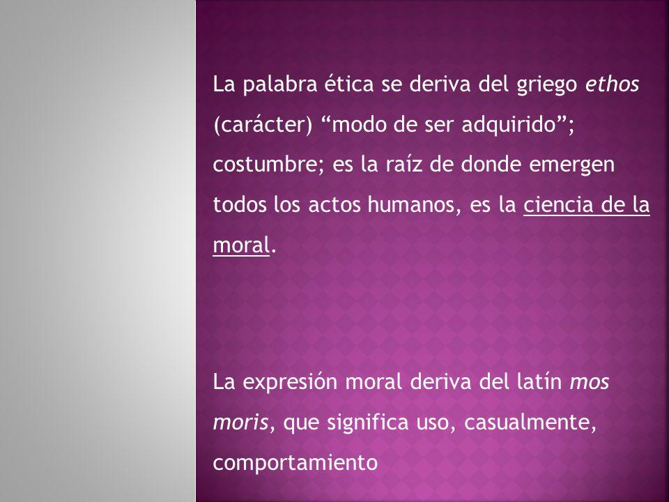 La moral tiene que ver con el nivel práctico o de la acción.