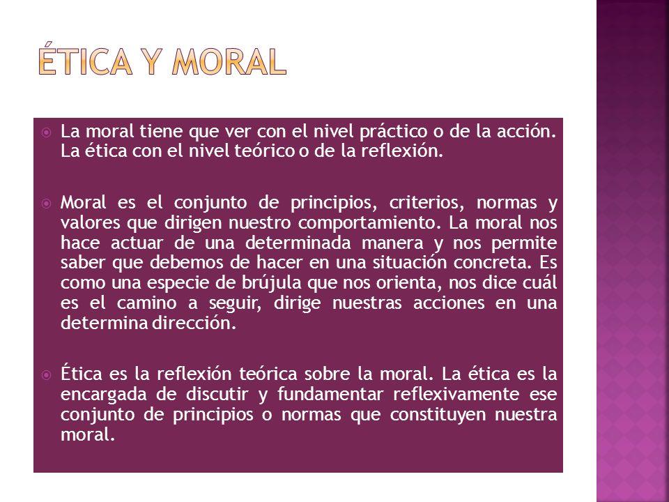 La ética reúne el bien y el deber en un punto denominado virtud que es la práctica de la moralidad.