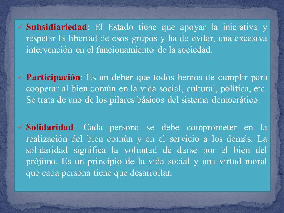 Principios fundamentales de la doctrina social de la Iglesia: Bien común: Componen el bien común las condiciones de la vida social que permiten que la