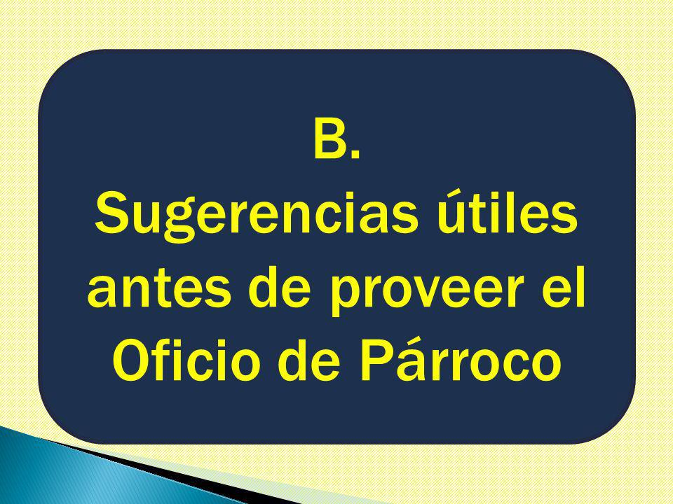B. Sugerencias útiles antes de proveer el Oficio de Párroco