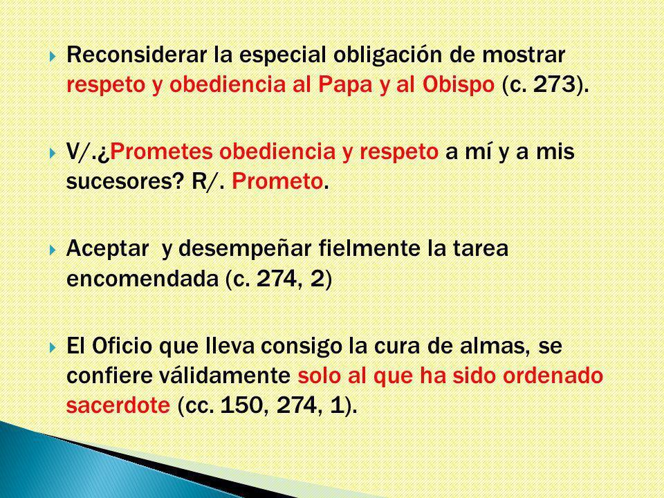 Reconsiderar la especial obligación de mostrar respeto y obediencia al Papa y al Obispo (c.