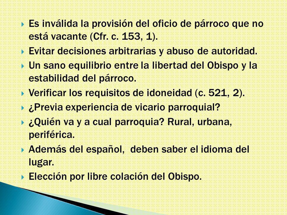 Es inválida la provisión del oficio de párroco que no está vacante (Cfr.
