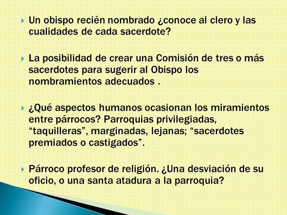 Un obispo recién nombrado ¿conoce al clero y las cualidades de cada sacerdote.