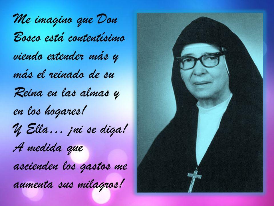 Me imagino que Don Bosco está contentísimo viendo extender más y más el reinado de su Reina en las almas y en los hogares.