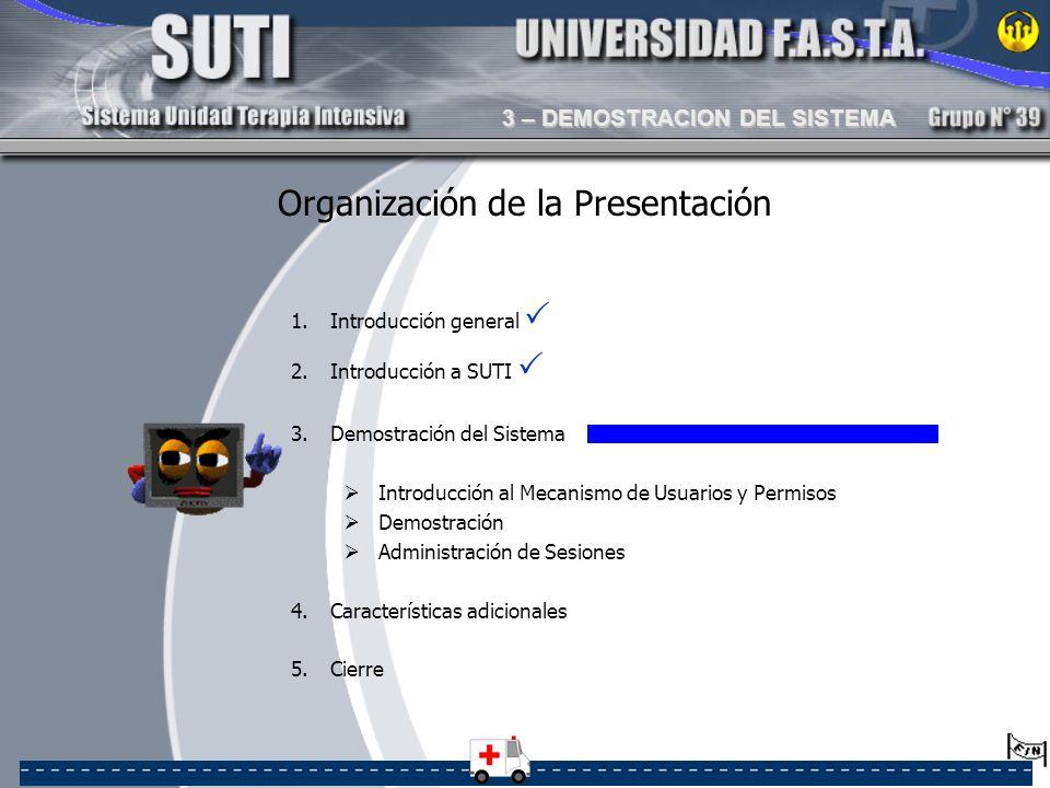Organización de la Presentación 1.Introducción general 2.Introducción a SUTI 3.Demostración del Sistema Introducción al Mecanismo de Usuarios y Permis