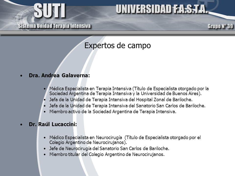 Expertos de campo Dra. Andrea Galaverna: Médica Especialista en Terapia Intensiva (Título de Especialista otorgado por la Sociedad Argentina de Terapi
