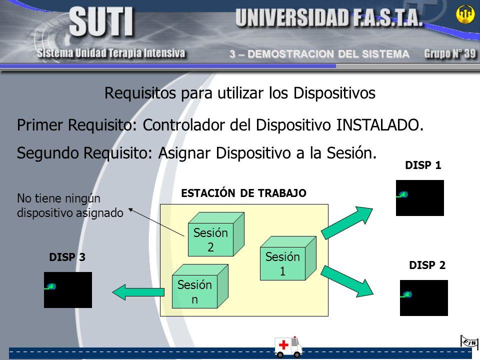Requisitos para utilizar los Dispositivos Primer Requisito: Controlador del Dispositivo INSTALADO. Segundo Requisito: Asignar Dispositivo a la Sesión.