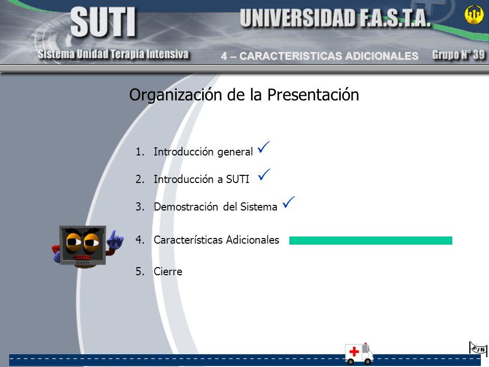 Organización de la Presentación 1.Introducción general 2.Introducción a SUTI 3.Demostración del Sistema 4.Características Adicionales 5.Cierre 4 – CAR