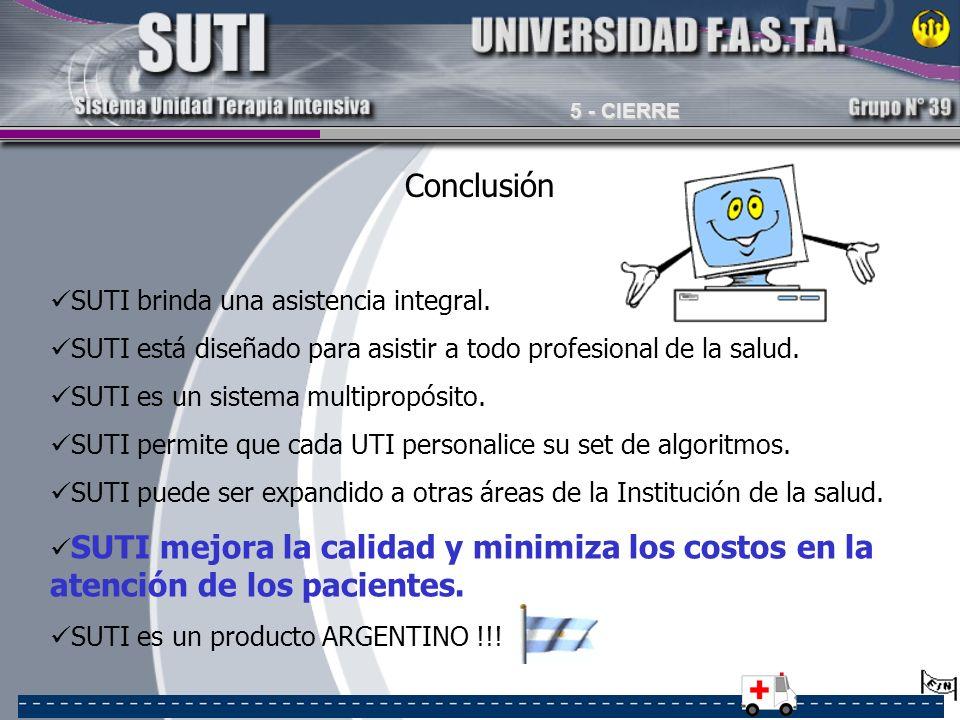 Conclusión SUTI brinda una asistencia integral. SUTI está diseñado para asistir a todo profesional de la salud. SUTI es un sistema multipropósito. SUT