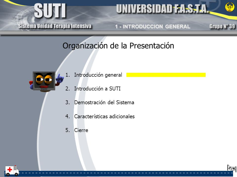 1.Introducción general 2.Introducción a SUTI 3.Demostración del Sistema 4.Características adicionales 5.Cierre Organización de la Presentación 1 - INT