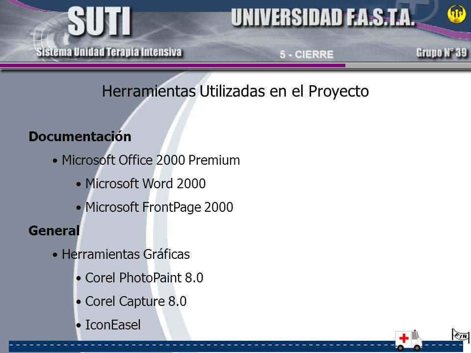 Herramientas Utilizadas en el Proyecto Documentación Microsoft Office 2000 Premium Microsoft Word 2000 Microsoft FrontPage 2000 General Herramientas G