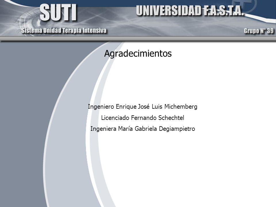 Agradecimientos Ingeniero Enrique José Luis Michemberg Licenciado Fernando Schechtel Ingeniera María Gabriela Degiampietro