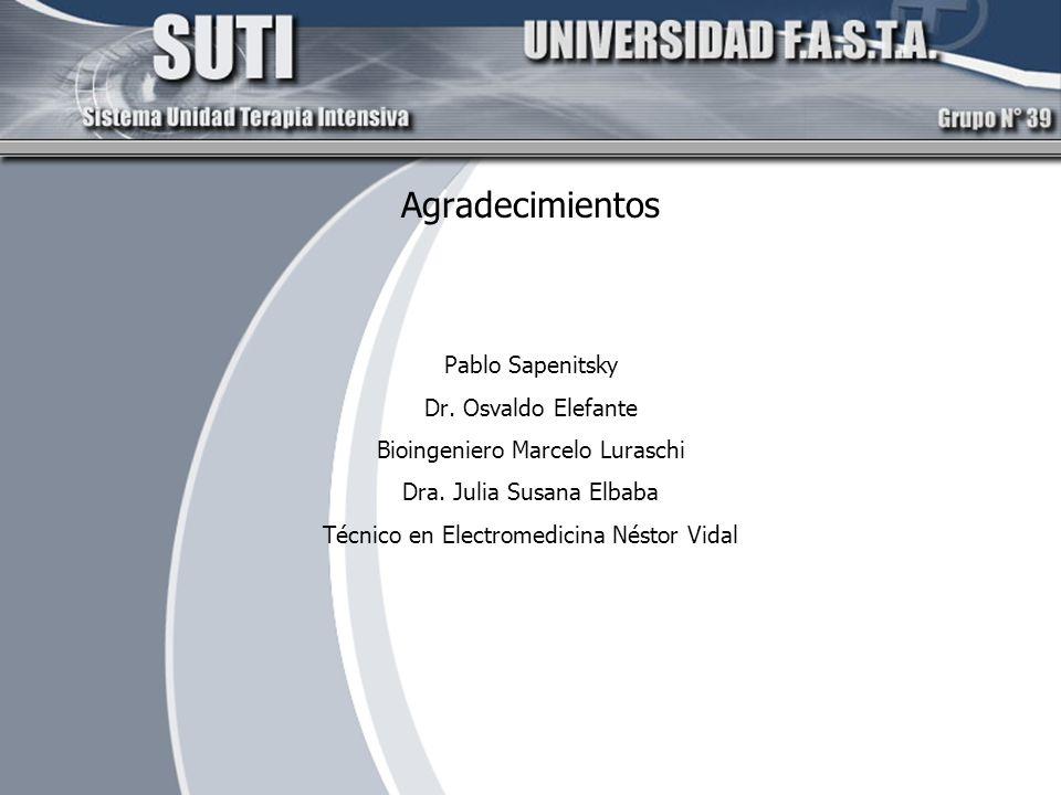 Agradecimientos Pablo Sapenitsky Dr. Osvaldo Elefante Bioingeniero Marcelo Luraschi Dra. Julia Susana Elbaba Técnico en Electromedicina Néstor Vidal