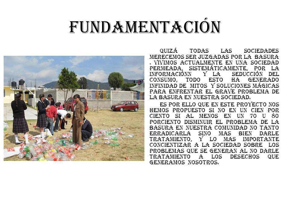 fundamentación Quizá todas las sociedades merecemos ser juzgadas por la basura.