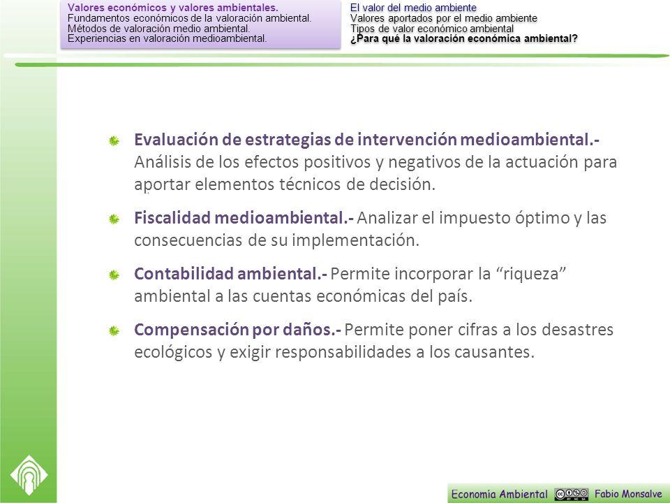Evaluación de estrategias de intervención medioambiental.- Análisis de los efectos positivos y negativos de la actuación para aportar elementos técnic