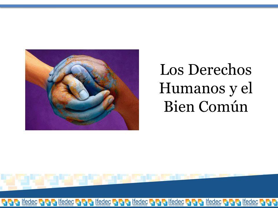 Los Derechos Humanos y el Bien Común