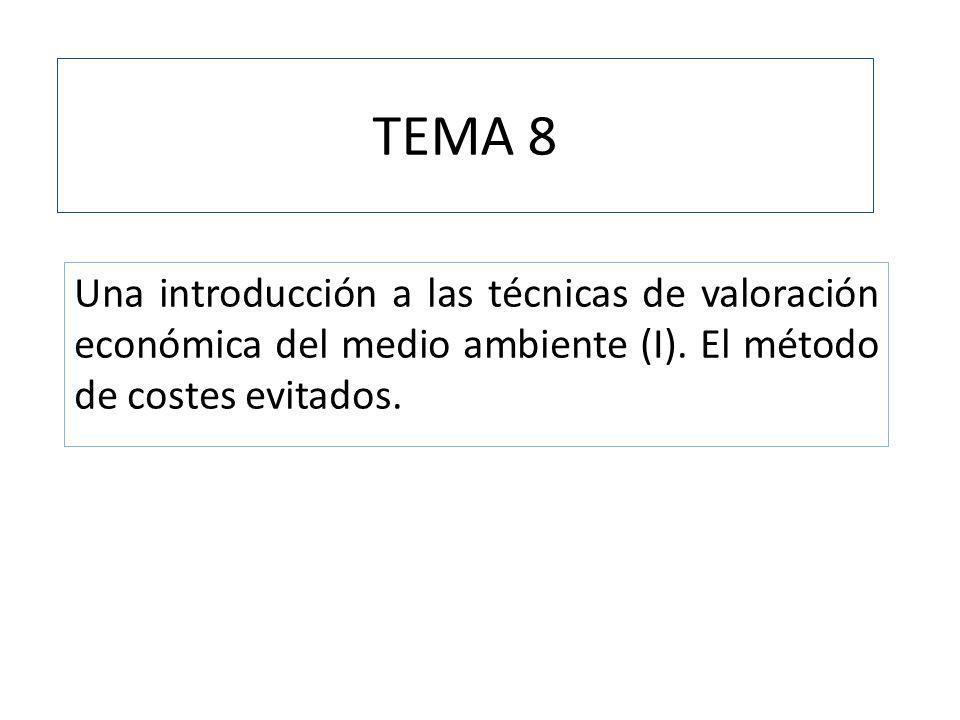 TEMA 8 Una introducción a las técnicas de valoración económica del medio ambiente (I).
