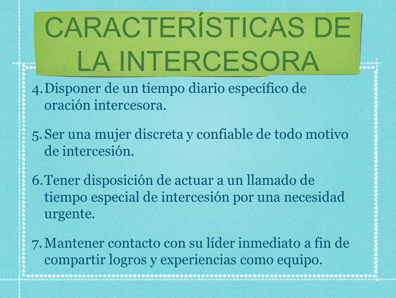 CARACTERÍSTICAS DE LA INTERCESORA 4.