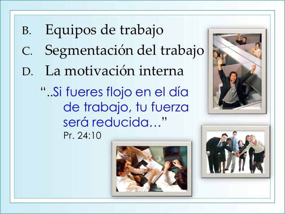 B. Equipos de trabajo C. Segmentación del trabajo D.