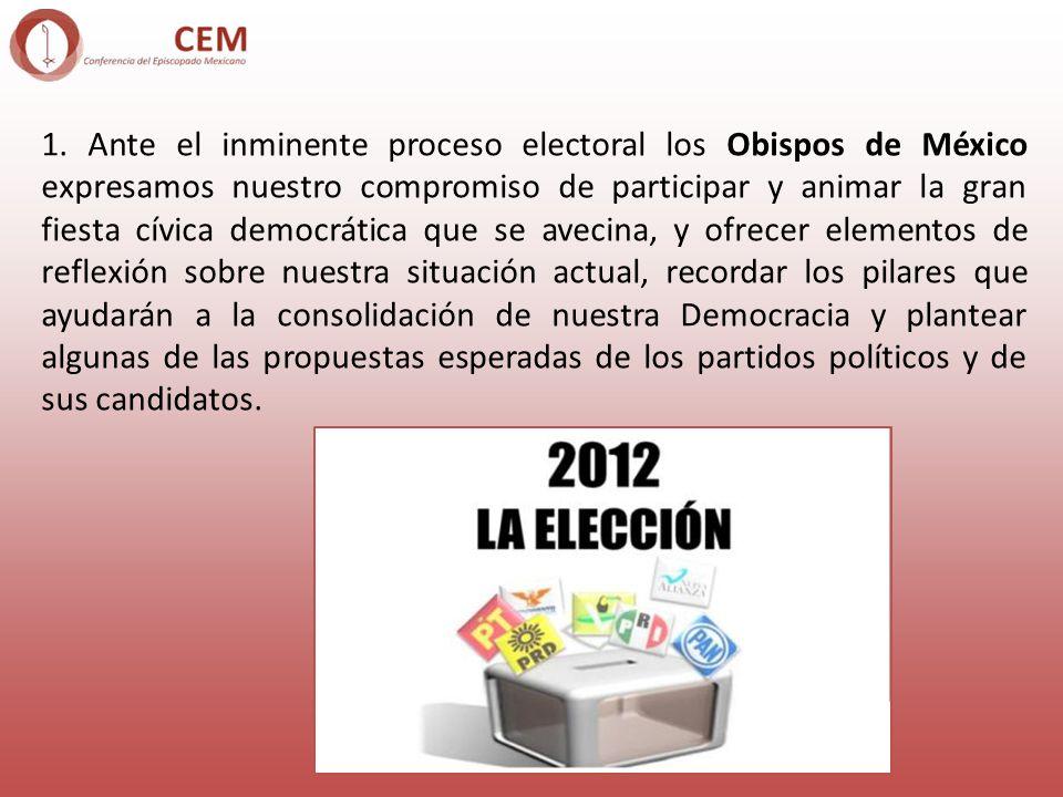 1. Ante el inminente proceso electoral los Obispos de México expresamos nuestro compromiso de participar y animar la gran fiesta cívica democrática qu