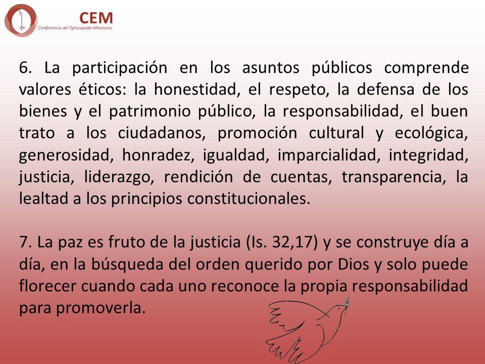 6. La participación en los asuntos públicos comprende valores éticos: la honestidad, el respeto, la defensa de los bienes y el patrimonio público, la