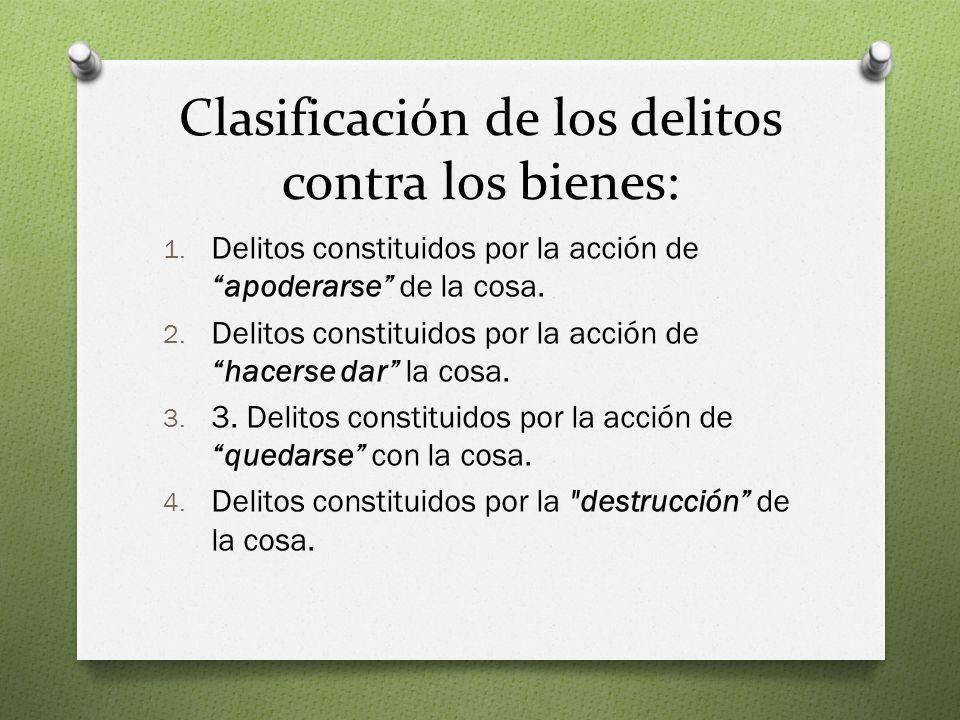 Clasificación de los delitos contra los bienes: 1.