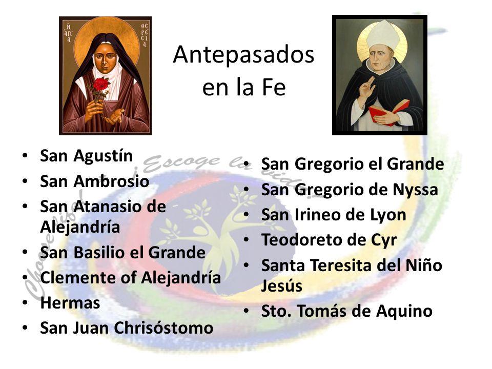 Antepasados en la Fe San Agustín San Ambrosio San Atanasio de Alejandría San Basilio el Grande Clemente of Alejandría Hermas San Juan Chrisóstomo San