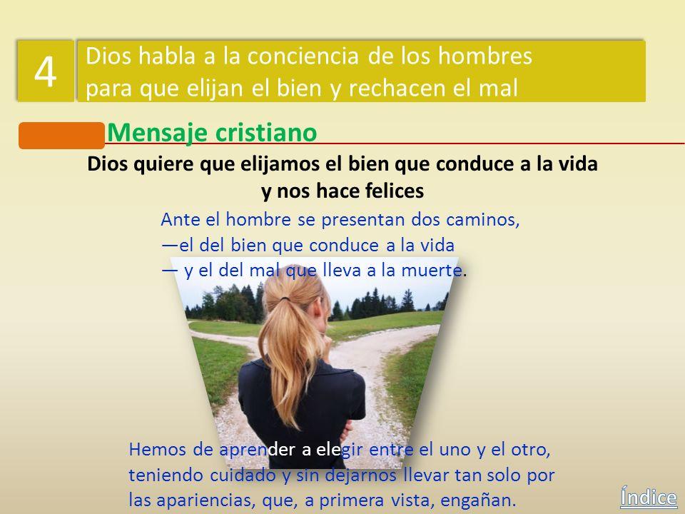 Punto de partida 4 4 Dios habla a la conciencia de los hombres para que elijan el bien y rechacen el mal Dios habla a la conciencia de los hombres par