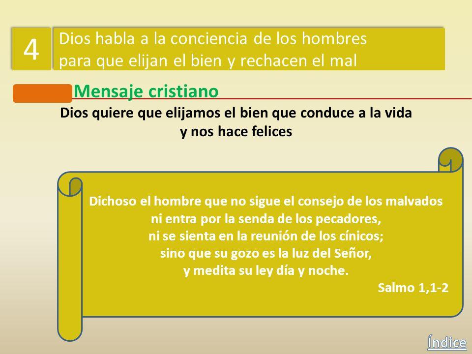Mensaje cristiano Dios quiere que elijamos el bien que conduce a la vida y nos hace felices Ante el hombre se presentan dos caminos, el del bien que c