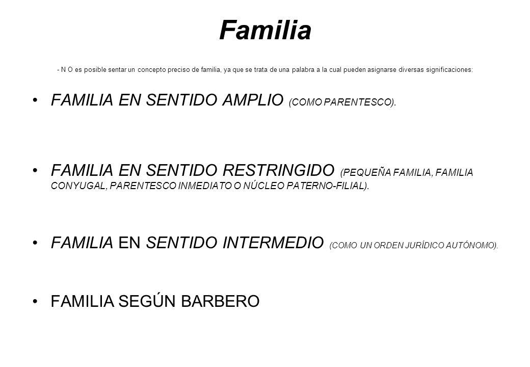 Familia - N O es posible sentar un concepto preciso de familia, ya que se trata de una palabra a la cual pueden asignarse diversas significaciones: FA