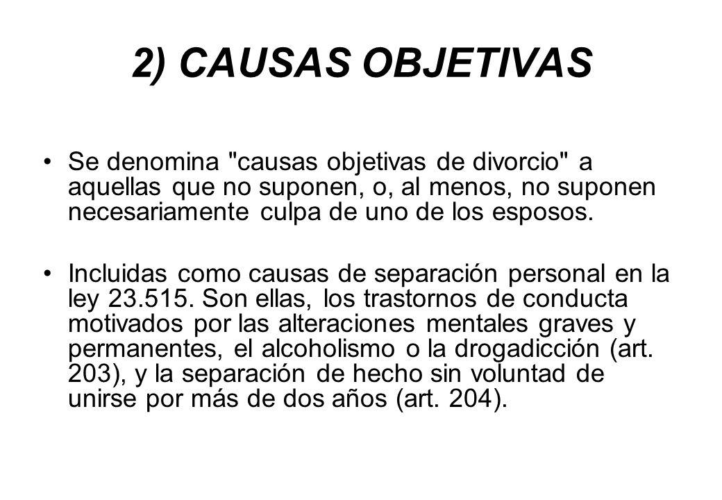 2) CAUSAS OBJETIVAS Se denomina