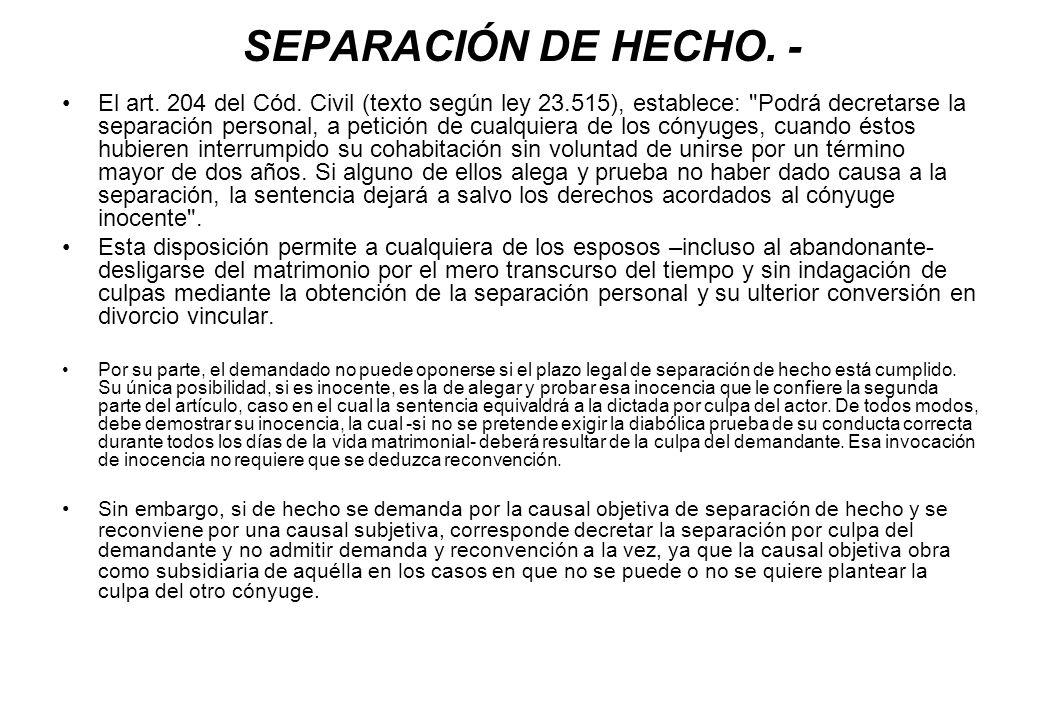 SEPARACIÓN DE HECHO. - El art. 204 del Cód. Civil (texto según ley 23.515), establece: