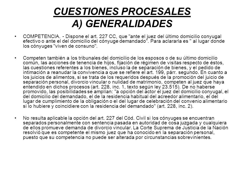 CUESTIONES PROCESALES A) GENERALIDADES COMPETENCIA. - Dispone el art. 227 CC, que