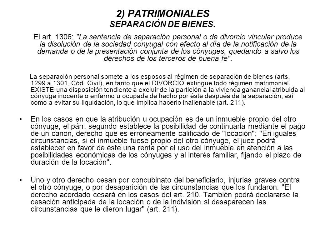 2) PATRIMONIALES SEPARACIÓN DE BIENES. El art. 1306: