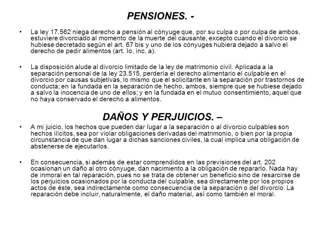 PENSIONES. - La ley 17.562 niega derecho a pensión al cónyuge que, por su culpa o por culpa de ambos, estuviere divorciado al momento de la muerte del