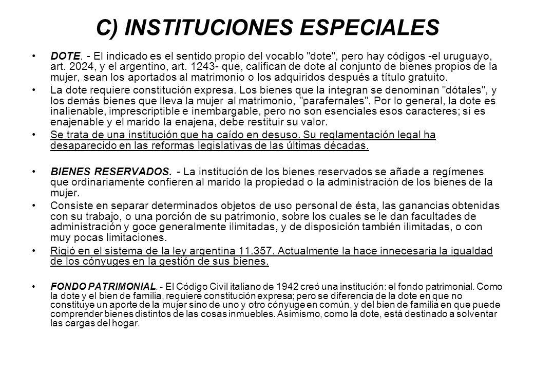 C) INSTITUCIONES ESPECIALES DOTE. - El indicado es el sentido propio del vocablo