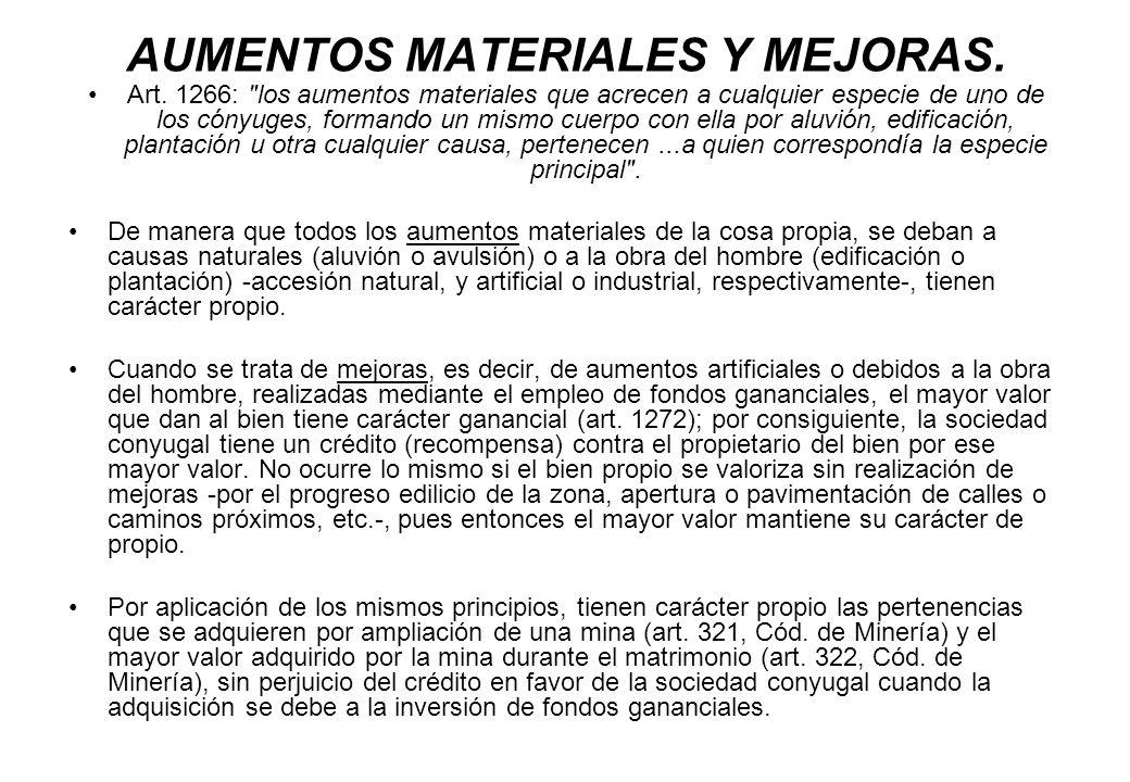 AUMENTOS MATERIALES Y MEJORAS. Art. 1266:
