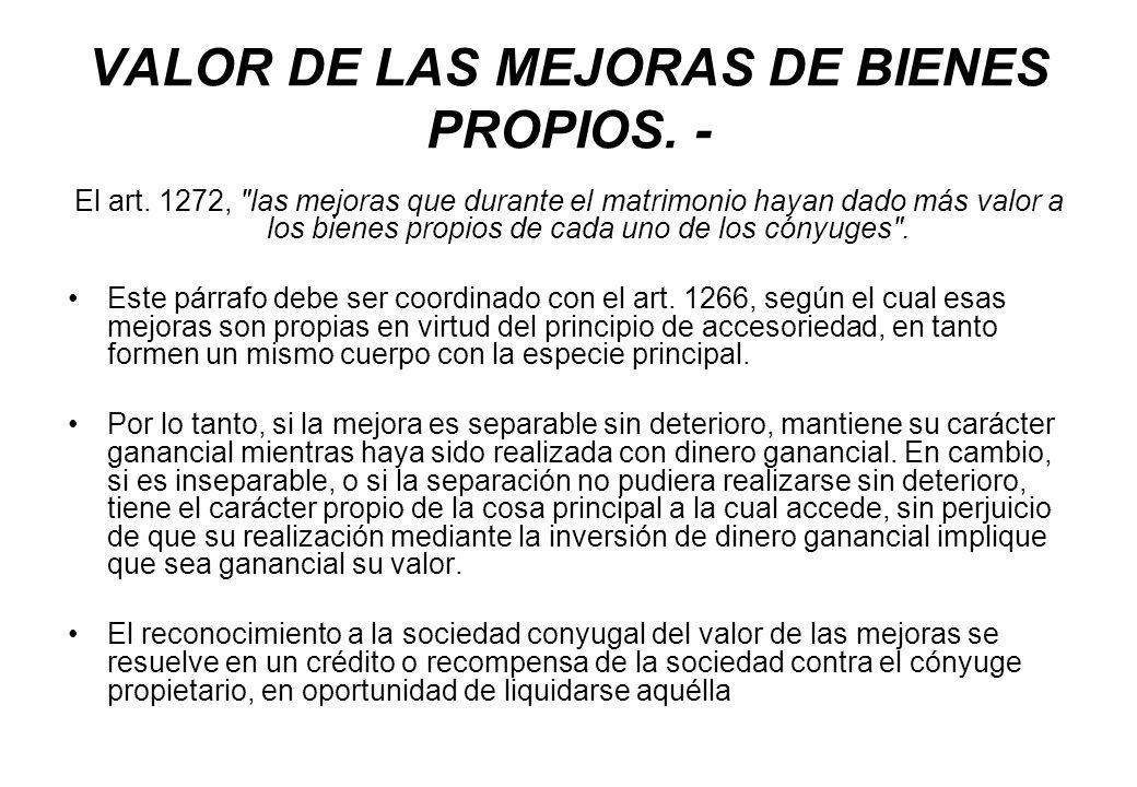 VALOR DE LAS MEJORAS DE BIENES PROPIOS. - El art. 1272,
