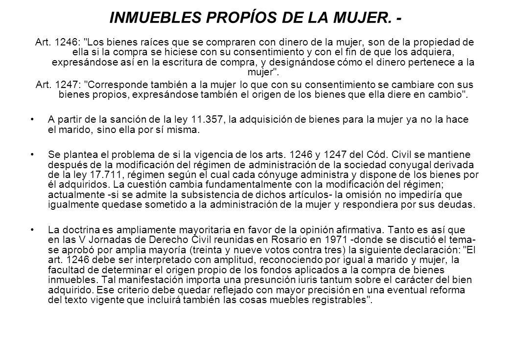 INMUEBLES PROPÍOS DE LA MUJER. - Art. 1246: