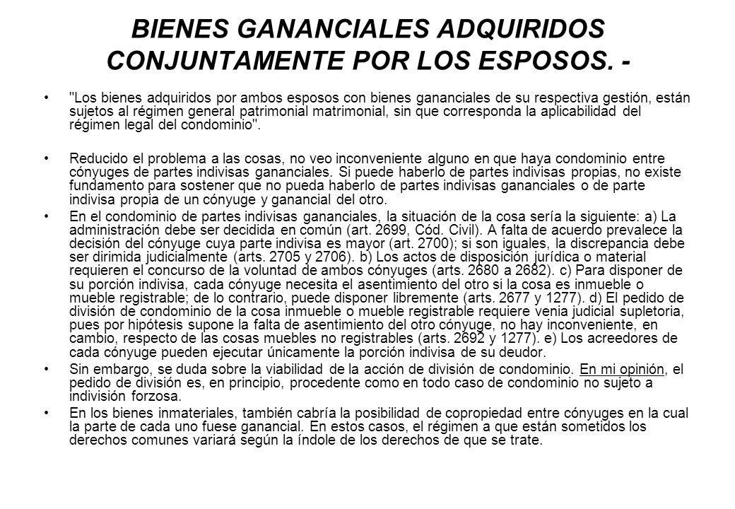 BIENES GANANCIALES ADQUIRIDOS CONJUNTAMENTE POR LOS ESPOSOS. -