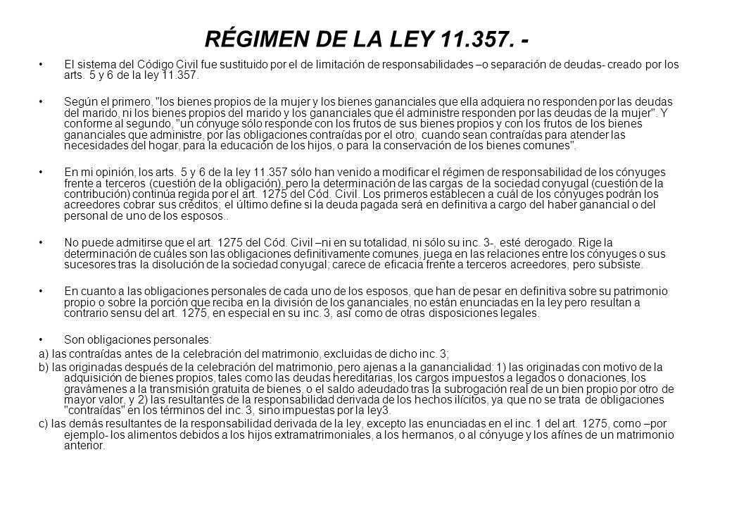 RÉGIMEN DE LA LEY 11.357. - El sistema del Código Civil fue sustituido por el de limitación de responsabilidades –o separación de deudas- creado por l