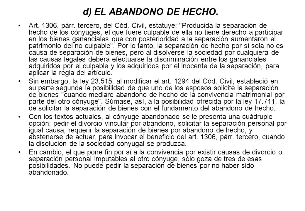 d) EL ABANDONO DE HECHO. Art. 1306, párr. tercero, del Cód. Civil, estatuye: