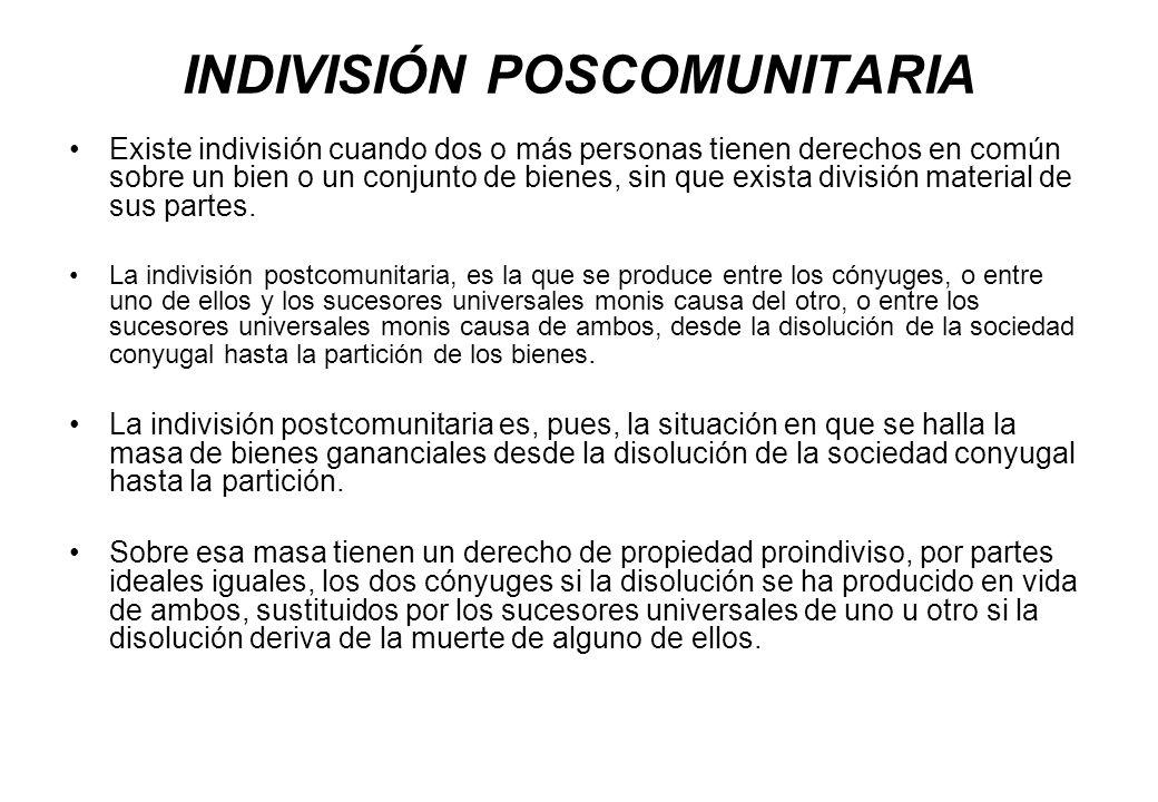 INDIVISIÓN POSCOMUNITARIA Existe indivisión cuando dos o más personas tienen derechos en común sobre un bien o un conjunto de bienes, sin que exista d